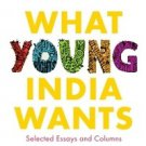 WHAT YOUNG INDIA WANTS by CHETAN BHAGAT 9788129120212 BRAND NEW BOOK