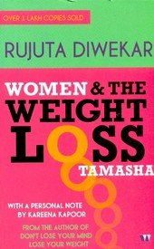 WOMEN AND THE WEIGHT LOSS TAMASHA by Rujuta Diwekar 9789380658339 NEW BOOK