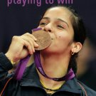 PLAYING TO WIN by Saina Nehwal NEW BOOK Autobiography