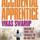 THE ACCIDENTAL APPRENTICE by VIKAS SWARUP BRAND NEW BOOK in English