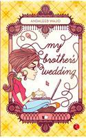 MY BROTHER'S WEDDING by Andaleeb Wajid Brand New Book