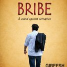 I Refused to Bribe A Stand Against Corruption by Gireesh Sharma 9789380914633 New Book