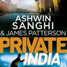 PRIVATE INDIA by ASHWIN SANGHI and JAMES PATTERSON the New Book 9780099586395