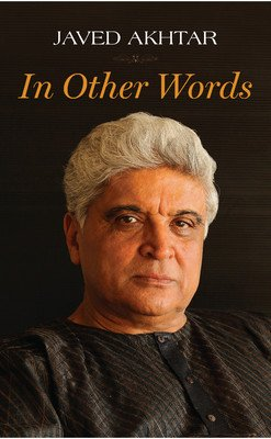 IN OTHER WORDS by Javed Akhtar New Book 9789351770237 the