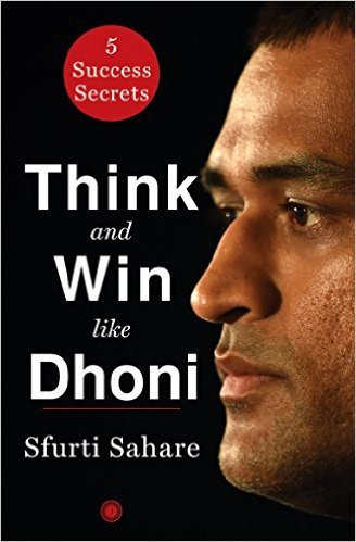 THINK AND WIN LIKE DHONI by Sfurti Sahare BRAND NEW BOOK 9788184958904 the