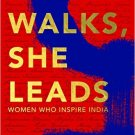 SHE WALKS  SHE LEADS Women Who Inspire India by Gunjan Jain NEW BOOK 9780670088850