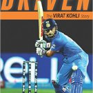 DRIVEN : THE VIRAT KOHLI STORY by Vijay Lokapally  NEW BOOK cricket biography