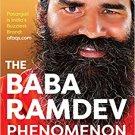 The Baba Ramdev Phenomenon From Moksha to Market by Kaushik Deka NEW BOOK