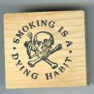 Smoking a Dying Habit Skull Crossed Bones rubber stamp
