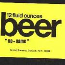 "BEER ""No-Name"" Beer Label 12oz."