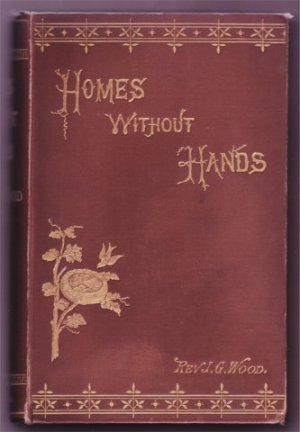 HOMES WITHOUT HANDS REV J G WOOD HB 1883
