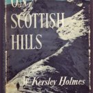 ON SCOTTISH HILLS W KERSLEY HOLMES HBDJ 1962 CLIMBING