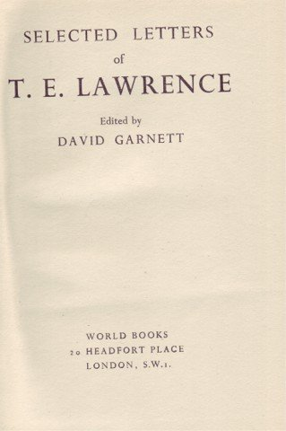 SELECTED LETTERS OF T E LAWRENCE ARABIA 1941 REPRINT