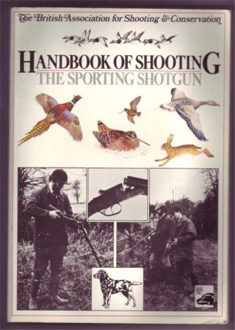 HANDBOOK OF SHOOTING THE SPORTING SHOTGUN