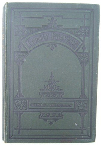 FAMILY PRAYERS REV MAXWELL NICHOLSON HB 1890s