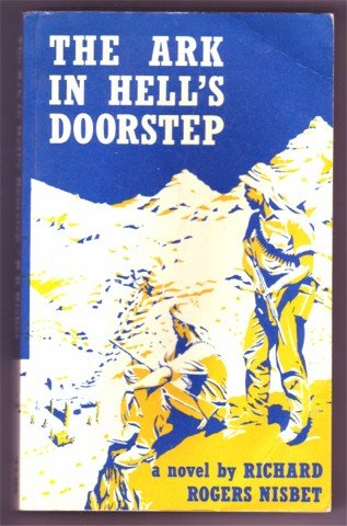 THE ARK IN HELL'S DOORSTEP RICHARD R NISBET PB 1986 SIGNED