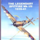 THE LEGENDARY SPITFIRE MK 1/11 1939-41 PB 1999