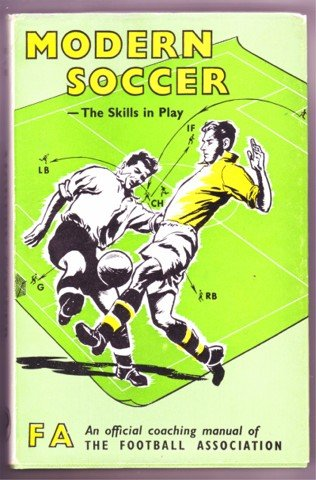 MODERN SOCCER THE SKILLS IN PLAY MANUAL OF THE FOOTBALL ASSOCIATION.