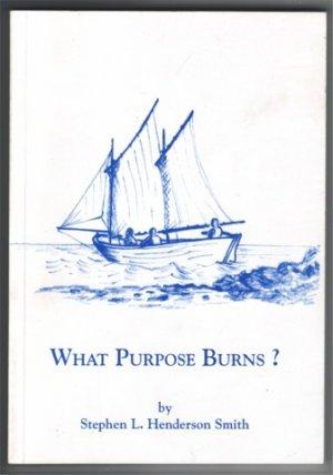 WHAT PURPOSE BURNS? STEPHEN L HENDERSON SMITH PB