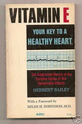 VITAMIN E YOUR KEY TO A HEALTHY HEART By H. Bailey 1970 PB