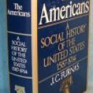 THE AMERICANS Social History of US 1587-1914 J. C. Furnas