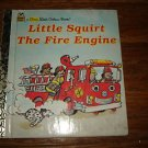 Little Squirt The Fire Engine 1983 First Little Golden Book
