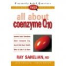 FAQs All about Coenzyme Q10 Ray Sahelian MD 1998