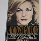 Almost Golden Jessica Savitch TV News Gwenda Blair 1989