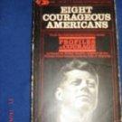 Eight Courageous Americans Robert Saudek 1965