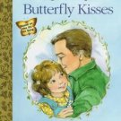 BUTTERFLY KISSES Golden Books 1997 Bob Carlisle