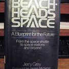 Beachheads in Space A Blueprint for the Future Jerry Grey 1983