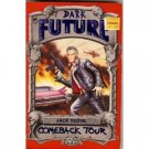 Dark Future Comeback Tour Jack Yeovil 1991