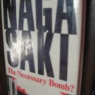 Nagasaki The Necessary Bomb Joseph Laurance Marx 1971 WWII
