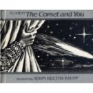 THE COMET AND YOU E. C. Krupp 1985