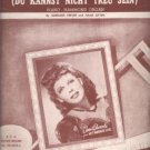 YOU CAN'T BE TRUE Sheet Music 1948 Joan Edwards