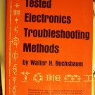 Tested Electronics Troubleshooting Methods Walter H. Buchsbaum 1976
