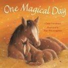 ONE MAGICAL DAY Claire Freedman 2007 Baby Animals