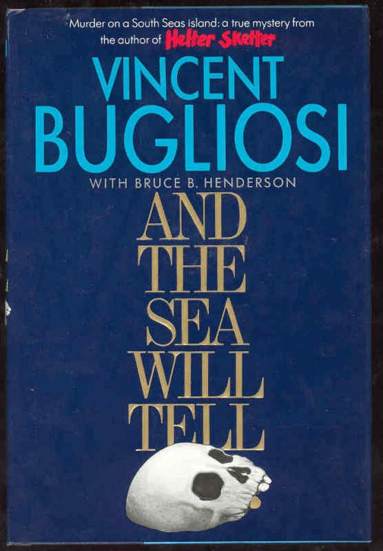 And the Sea Will Tell Vincent Bugliosi 1991