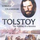TOLSTOY The Making of a Novelist Edward Crankshaw 1974