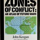 ZONES OF CONFLICT AN ATLAS OF FUTURE WARS 1986