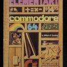 THE ELEMENTARY COMMODORE 64 William B. Sanders 1984