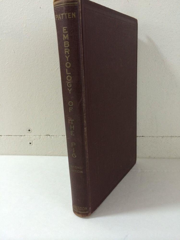 EMBRYOLOGY OF THE PIG Bradley M. Patten 1927
