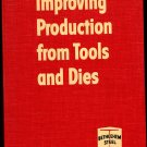 Improving Production from Tools and Dies Bethlehem Steel 1960