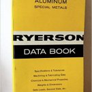 RYERSON DATA BOOK STEEL ALUMINUM SPECIAL METALS Joseph T. Ryerson 1967
