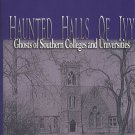 Daniel W Barefoot HAUNTED HALLS OF IVY Ghosts