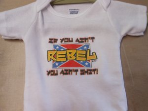 if you aint rebel onesies 24 month