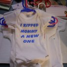 i rip mommy a new one onesies 0/3 month