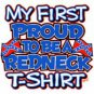 my first proud to redneck t-shirt 2t