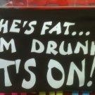 she fat im drunk t-shirt m