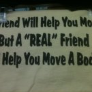 A GOOD FRIEND WILL HELP T-SHIRT LARGE